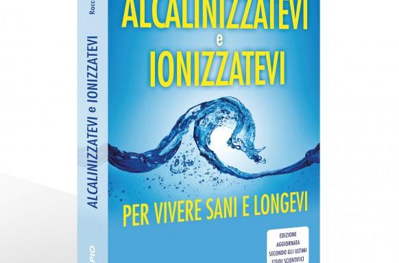 Alcalinizzatevi e Ionizzatevi – Edizione 2018